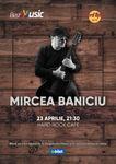 Concert Mircea Baniciu pe 9 mai 2020 la Hard Rock Cafe