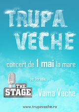 Concert Trupa Veche in The Stage din Vama Veche