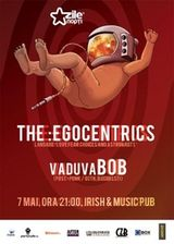 Concert The :Egocentrics si vaduvaBOB in Irish&Music Pub din Cluj-Napoca