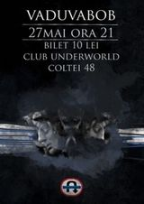 Concert vaduvaBOB in Club Underworld din Bucuresti