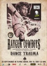Concert Raygun Cowboys si Dance Trauma in Flying Circus Cluj