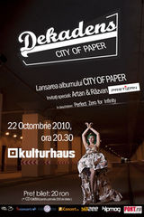 Dekadens lanseaza albumul City of Paper in Kulturhaus Bucuresti