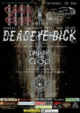 Concert Deadeye Dick si Deliver The God in Cage Club