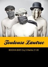 Concert Toulouse Lautrec in Booha Bar din Cluj
