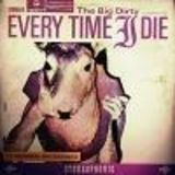 Cronica Every Time I Die - The Big Dirty