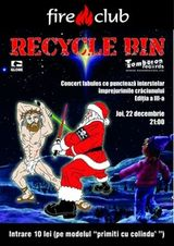 Concert Recycle Bin in Fire Club din Bucuresti