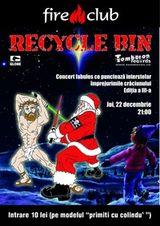 Concert Recycle Bin in Fire Club din Bucuresti