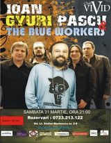 Concert IOAN GYURI PASCU & THE BLUE WORKERS in Vivid club Bucuresti