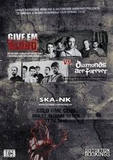 Concert GIVE 'EM BLOOD si DIAMONDS ARE FOERVER in Baia Mare