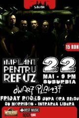 Implant Pentru Refuz si Dwarf Planet canta la Suburbia Vineri 22 Mai 2009