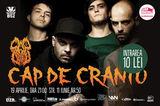 Concert CAP DE CRANIU joi in club B52 din Bucuresti