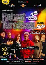 ROBERT TURCESCU & Casa presei concerteaza pe 3 mai in Hard Rock Cafe