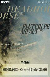 Concert DEADHORSE si FLUTURI PE ASFALTin Control