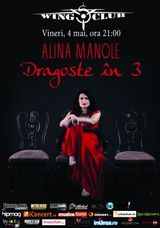 Concert ALINA MANOLE: Dragoste in 3 in Wings Club
