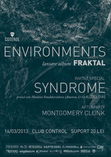 Environments si Syndrome: Concert la Bucuresti in Club Control pe 16 martie