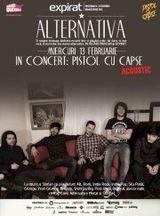 Pistol cu Capse: Concert la ALTERNATIVA in Expirat pe 13 februarie