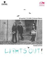 Lights Out!: Concert la Bucuresti in Club Control