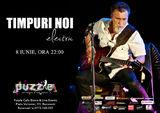 Concert Timpuri Noi in Club Puzzle din Bucuresti