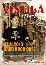 Concert MIRCEA VINTILA si BRAMBURA la Hard Rock Cafe pe 1 noiembrie
