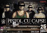 Concert aniversar Pistol Cu Capse in club B52, Vineri 25 Octombrie