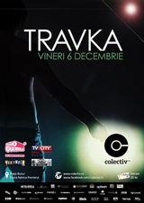 Concert TRAVKA in Colectiv, Vineri 6 Decembrie