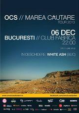 Concert OCS si White Ash la Club Fabrica din Bucuresti