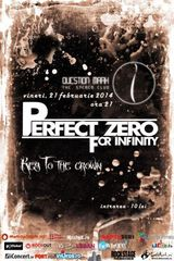 Concert Key To The Crown si Perfect Zero For Infinity in Question Mark Club