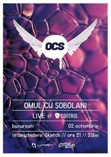 Concert Omul cu Sobolani in Club Control Bucuresti