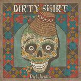 Dirty Shirt - concert la Satu Mare pe 9 Aprile la Casa de Cultura Gheorghe Zamfirescu