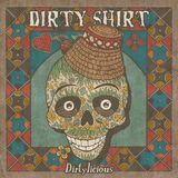 Dirty Shirt - concert la Cluj Napoca pe 16 Aprilie in The Shelter Club