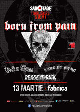 Sabotage Hardcore Night cu Born from Pain, Rock'n Ghena, Deadeye Dick, Take No More in Fabrica pe 13 Martie