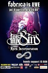 Joi, 9 aprilie, For My Sins, Rock Incorporation si Arashai in Fabrica
