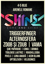 SHINE, editia 1 | ALTERNOSFERA, COMA, ARGATU, CHIMIE si I'm The Trip pe 21 noiembrie la Arenele Romane