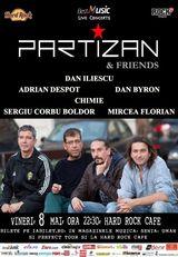 Vineri: Partizan, Dan Byron, Adi Despot, Dan Iliescu la Hard Rock Cafe