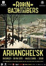 Robin and the Backstabbers lanseaza albumul Arhanghel'sk pe 8 Mai la Halele Carol din Bucuresti