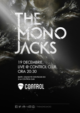 Concert THE MONO JACKS in Control Club, Bucuresti pe 19 Decembrie