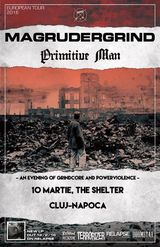 Magrudergrind si Primitive Man pe 10 Martie in The Shelter din Cluj Napoca