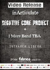 Negative CORE Project va invita la lansarea videoclipului 'inArticulate' pe data de 29 Mai