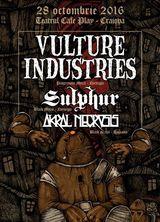 Vulture Industries, Sulphur si Akral Necrosis concerteaza la Craiova