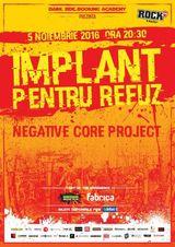 Concert Implant Pentru Refuz si Negative Core Project pe 5 Noiembrie in Club Fabrica