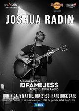 Concert Joshua Radin si Fameless pe 5 martie la Hard Rock Cafe