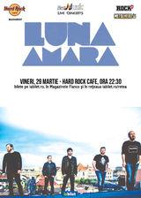 Concert Luna Amara in Hard Rock Cafe din Bucuresti pe 29 martie 2019