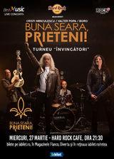 Concert Buna seara, Prieteni! pe 27 Martie la Hard Rock Cafe