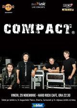 Compact canta la Hard Rock Caffe pe 29 Noiembrie