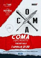 Concert Coma - Light/Acustic pe 1 aprilie la Hard Rock Cafe