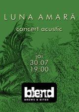 Luna Amara live acustic la Blend pe 30 iulie