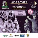 Concert Luna Amara & Tapinarii #liveintheGarden (Online)
