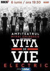 Concert Vita de Vie - Electric  pe 6 iunie la Amfiteatrul Mihai Eminescu