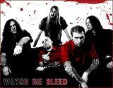 Watch Me Bleed