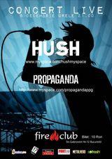 Hush si Propaganda concerteaza in Fire Cub